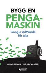Bygg En Pengamaskin - Google Adwords För Alla