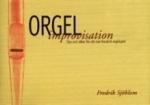 Orgelimprovisation - Tips Och Idéer För Ett Mer Kreativt Orgelspel