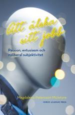 Att Älska Sitt Jobb - Passion, Entusiasm Och Nyliberal Subjektivitet
