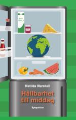 Hållbarhet Till Middag - En Etnologisk Studie Om Hur Miljövängligt Ätande..