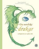 Våra Nordiska Drakar Och Konsten Att Spåra Dem - Efter Fältstudier Av Drakforskare Sir Adrian Dratt