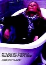 Att Leva Och Överleva Som Dokumentärfilmare