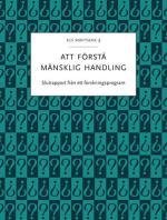 Att Förstå Mänsklig Handling - Slutrapport Från Ett Forskningsprogram
