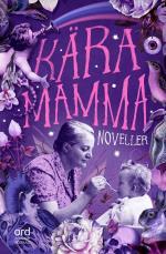 Kära Mamma - Noveller