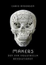 Makers - Den Nya Industriella Revolutionen