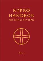 Kyrkohandbok För Svenska Kyrkan - Antagen För Svenska Kyrkan Av 2017 Års Kyrkomöte. Del 1