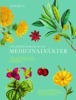 Odlarens Handbok Om Medicinalväxter - Uppslagsverk Över Läkande Örter Och Huskurer