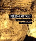 Personligt Talat - Biografiska Perspektiv I Humaniora
