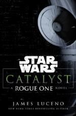 Star Wars- Catalyst- A Rogue One Novel