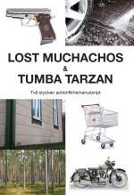 Lost Muchachos & Tumba Tarzan - Två Stycken Actionfilmsmanuskript