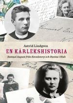 En Kärlekshistoria - Samuel August Från Sevedstorp Och Hanna I Hult