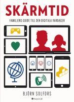 Skärmtid - Familjens Guide Till Den Digitala Vardagen
