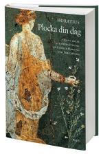 Plocka Din Dag - Oden I Urval Och Översättning Av Gunnar Harding Och Tore Janson