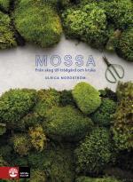 Mossa - Från Skog Till Trädgård Och Kruka
