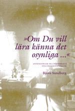 """""""om Du Vill Lära Känna Det Osynliga..."""" - Anteckningar Till Strindbergs Sena Historiedramatik"""