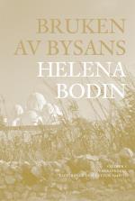 Bruken Av Bysans - Studier I Svenskspråkig Litteratur Och Kultur 1948-71