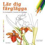 Lär Dig Färglägga - En Övningsbok I Konsten Att Färglägga
