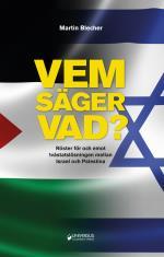 Vem Säger Vad? - Röster För Och Emot Tvåstatslösning Mellan Israel Och Palestina
