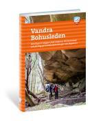 Vandra Bohusleden - Samtliga 27 Etapper Från Lindome Till Strömstad Och Förslag På Weekendvandringar Och Dagsturer
