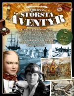 Tidernas Största Äventyr - Pionjärer, Expeditioner, Resor & Upptäckter