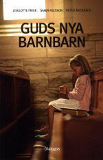 Guds Nya Barnbarn - Att Växa Upp I Kontroversiella Religiösa Grupper