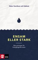 Ensam Eller Stark - Åtta Principer För Framgångsrika Team