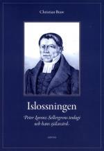 Islossningen - Peter Lorenz Sellergrens Teologi Och Hans Själavård - En Berättelse Och Ett Mönster