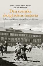 Den Svenska Skolgårdens Historia - Skolans Utemiljö Som Pedagogiskt Och Socialt Rum