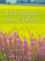 Våra Vackraste Visor & Ballader