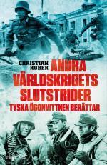 Andra Världskrigets Slutstrider - Tyska Ögonvittnen Berättar