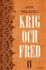 Krig Och Fred. Vol 4, 1812-1813 / Epilog