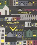 Låt Oss Berätta - Noveller Från Värmland - Den Andra Boken