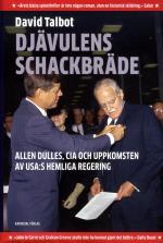 Djävulens Schackbräde - Allen Dulles, Cia Och Uppkomsten Av Usa-s Hemliga Regering