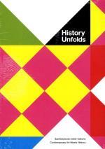 History Unfolds - Samtidskonst Möter Historia / Contemporary Art Meets History