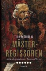 Mästerregissören - När Ludvig Josephson Tog Europa Till Sverige