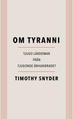 Om Tyranni - Tjugo Lärdomar Från Det Tjugonde Århundradet