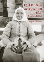 Folkliga Koraler Från Dalarna - Första Och Andra Samlingen