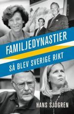 Familjedynastier - Så Blev Sverige Rikt