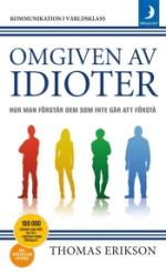 Omgiven Av Idioter - Hur Man Förstår Dem Som Inte Går Att Förstå