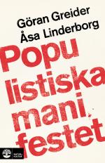 Populistiska Manifestet - För Knegare, Arbetslösa, Tandlösa Och 90 Procent Av Alla Andra
