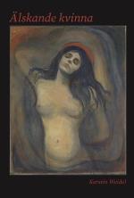 Älskande Kvinna - En Roman Om Dagny Juel
