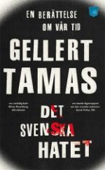 Det Svenska Hatet - En Berättelse Om Vår Tid