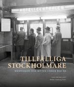 Tillfälliga Stockholmare - Människor Och Möten Under 600 År