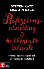 Professionsutveckling Och Kollegialt Lärande - Framgångsstrategier Och Utvecklande Motstånd