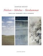 Nielsen - Sibelius - Stenhammar - Mellan Norden Och Europa