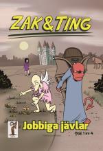 Zak & Ting. Del 1, Jobbiga Jävlar