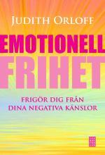 Emotionell Frihet - Frigör Dig Från Dina Negativa Känslor