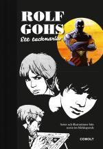 Rolf Gohs - Ett Tecknarliv - Serier Och Illustrationer Från Sextio Års Bildskapande