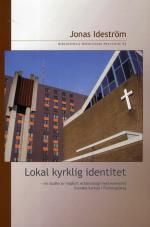 Lokal Kyrklig Identitet - En Studie Av Implicit Ecklesiologi Med Exemplet Svenska Kyrkan I Flemingsberg