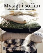 Mysigt I Soffan - Stickade Kuddar & Andra Mjuka Projekt